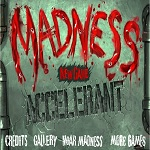 madness-accelerant